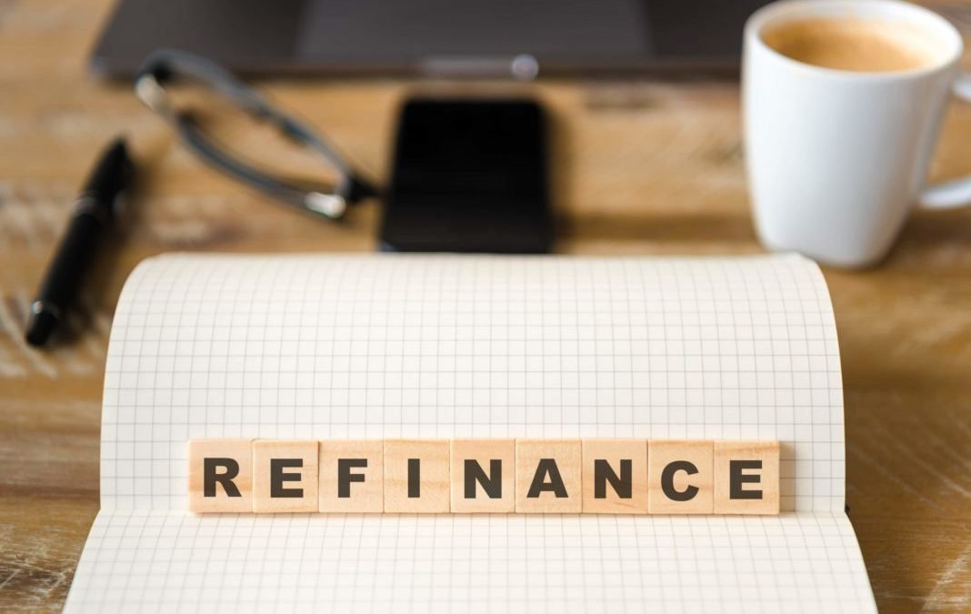 Key things to consider when you refinance